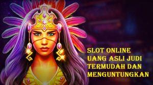 Slot Online Uang Asli Judi Termudah dan Menguntungkan