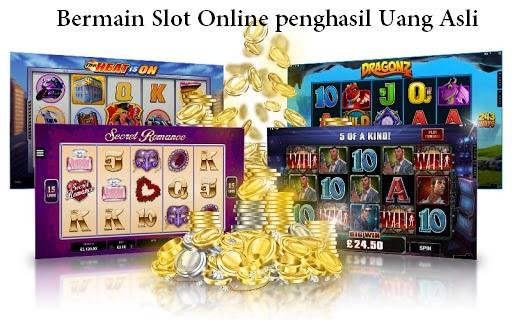Bermain Slot Online penghasil Uang Asli