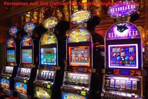 Permainan Judi Slot Online Yang Sangat Menghasilkan Uang